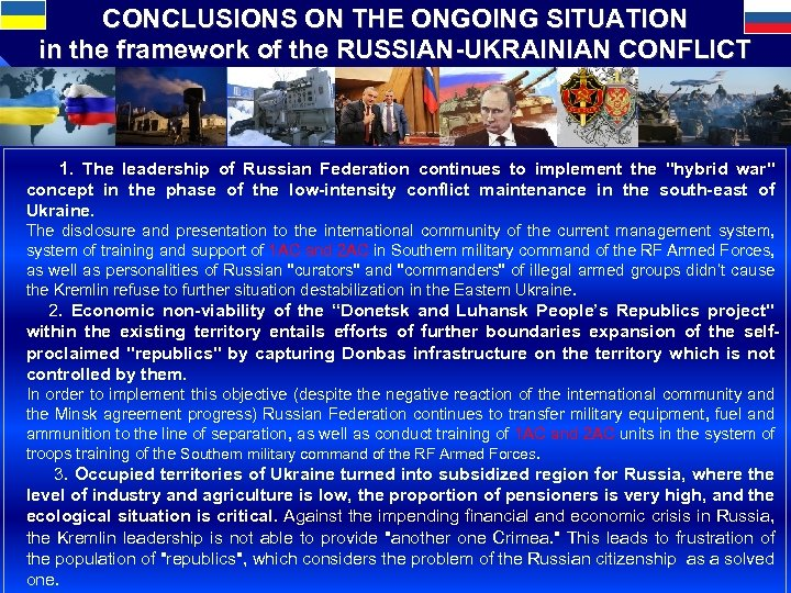 CONCLUSIONS ON THE ONGOING SITUATION in the framework of the RUSSIAN-UKRAINIAN CONFLICT 1. The