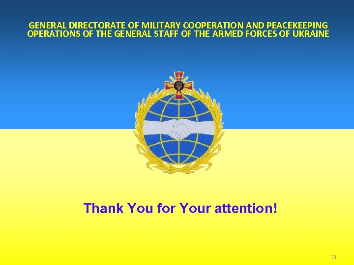 GENERAL DIRECTORATE OF MILITARY COOPERATION AND PEACEKEEPING OPERATIONS OF THE GENERAL STAFF OF THE