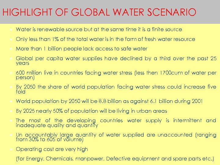 HIGHLIGHT OF GLOBAL WATER SCENARIO Water is renewable source but at the same time