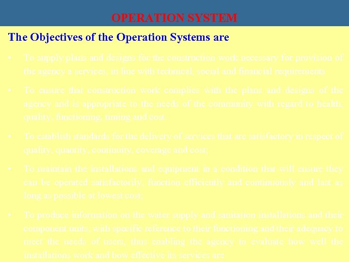 OPERATION SYSTEM The Objectives of the Operation Systems are • To supply plans and