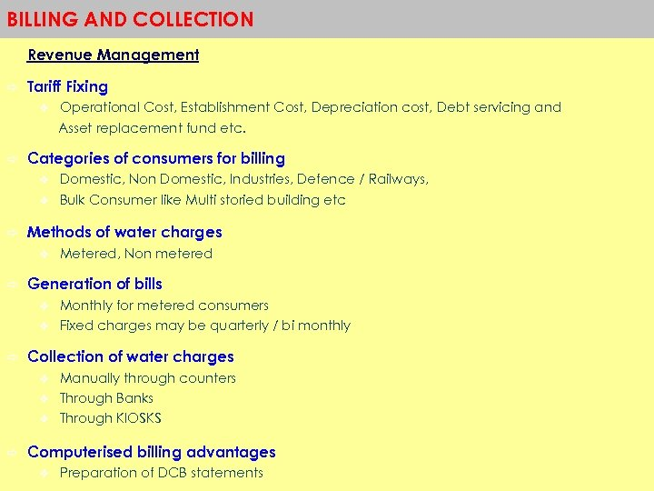 BILLING AND COLLECTION Revenue Management a Tariff Fixing v a Operational Cost, Establishment Cost,