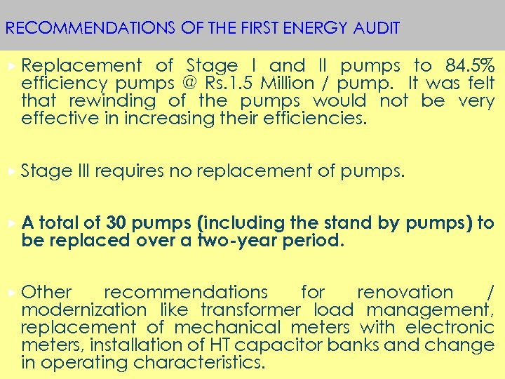 RECOMMENDATIONS OF THE FIRST ENERGY AUDIT Replacement of Stage I and II pumps to