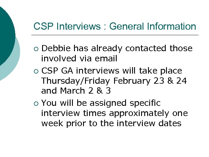 CSP Interviews : General Information Debbie has already contacted those involved via email ¡