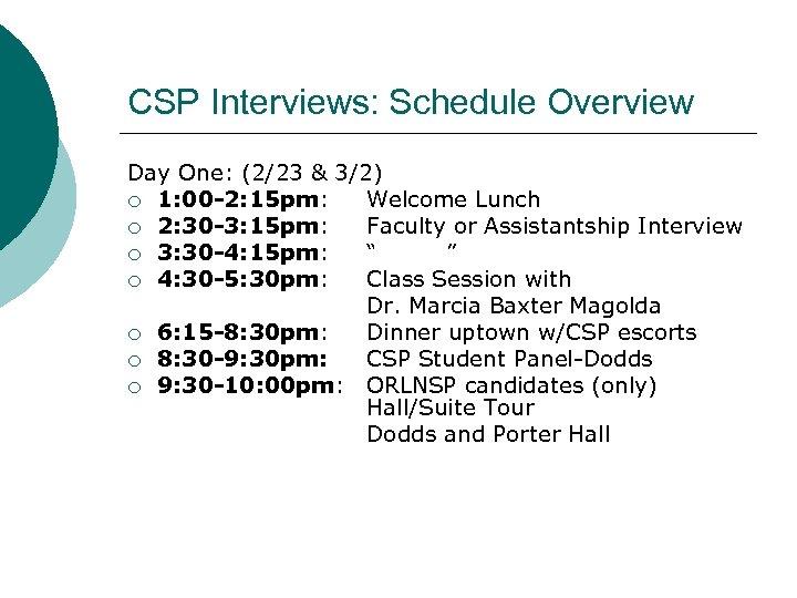 CSP Interviews: Schedule Overview Day One: (2/23 & 3/2) ¡ 1: 00 -2: 15