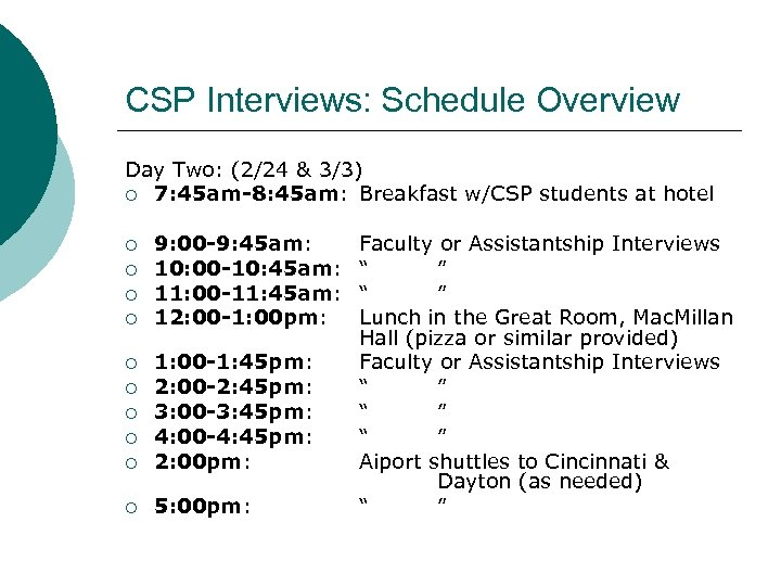 CSP Interviews: Schedule Overview Day Two: (2/24 & 3/3) ¡ 7: 45 am-8: 45