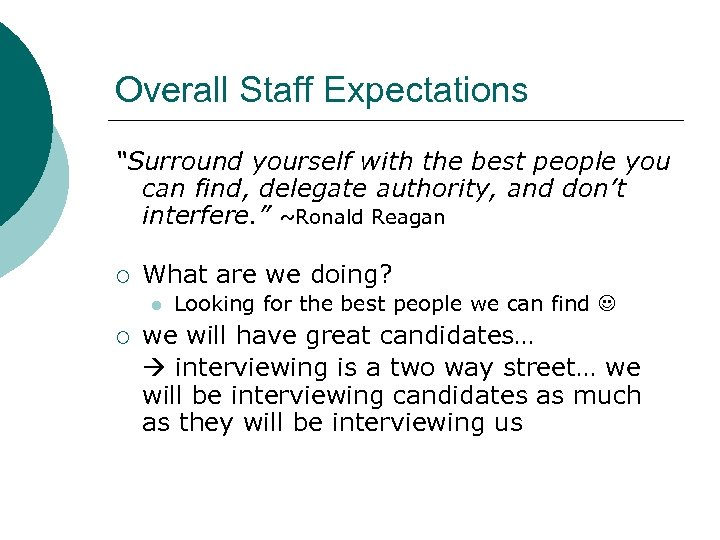 """Overall Staff Expectations """"Surround yourself with the best people you can find, delegate authority,"""