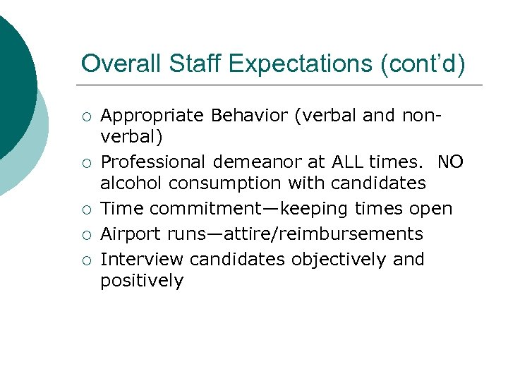 Overall Staff Expectations (cont'd) ¡ ¡ ¡ Appropriate Behavior (verbal and nonverbal) Professional demeanor