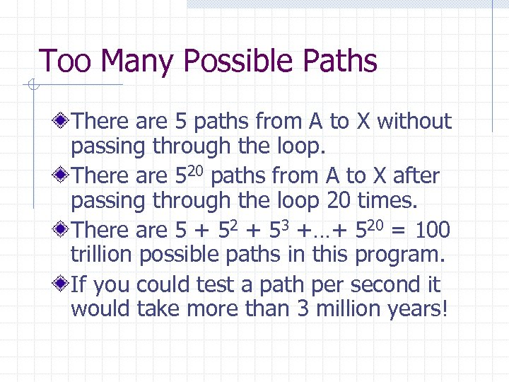 Too Many Possible Paths There are 5 paths from A to X without passing