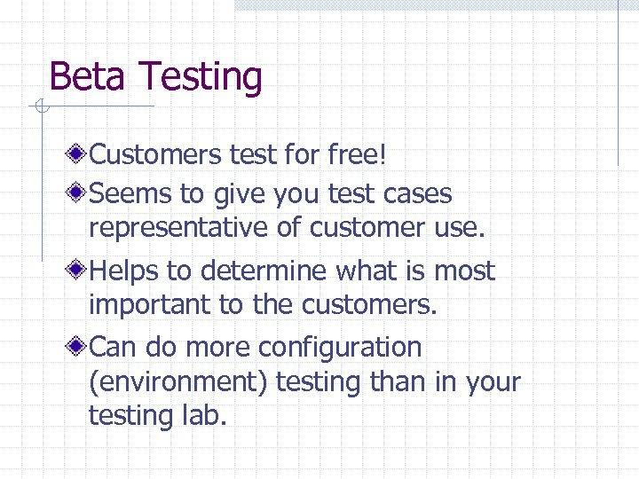 Beta Testing Customers test for free! Seems to give you test cases representative of