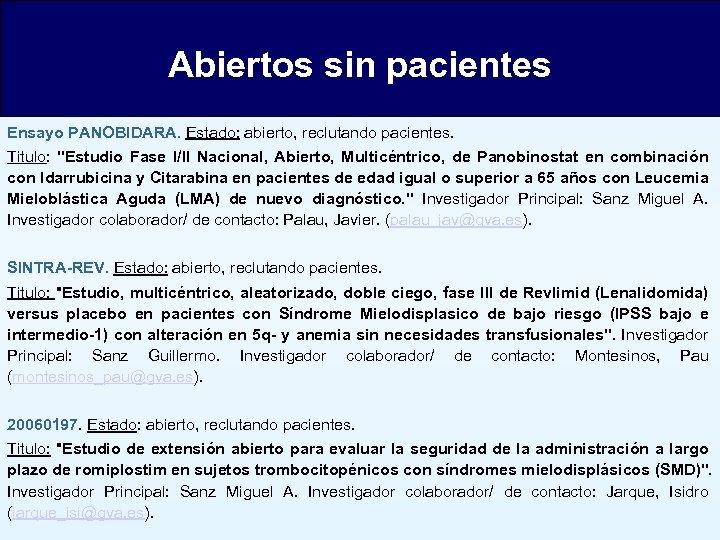 Abiertos sin pacientes Ensayo PANOBIDARA. Estado: abierto, reclutando pacientes. Titulo: