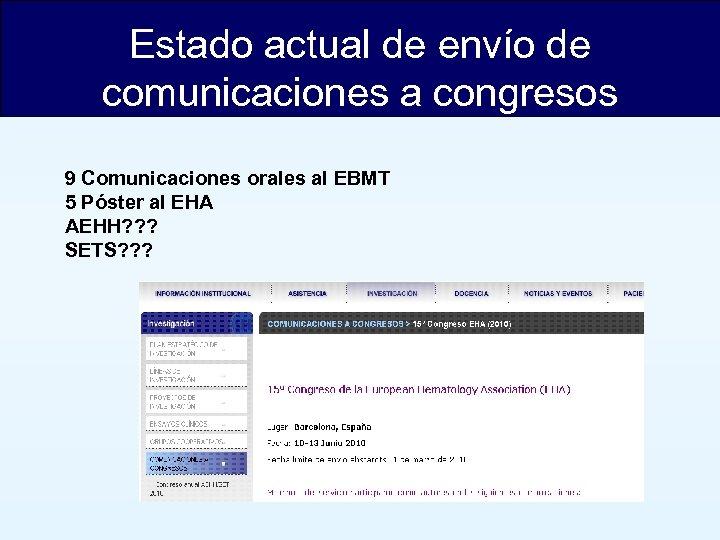 Estado actual de envío de comunicaciones a congresos 9 Comunicaciones orales al EBMT 5