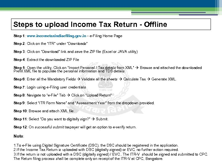 Steps to upload Income Tax Return - Offline Step 1: www. incometaxindiaefiling. gov. in