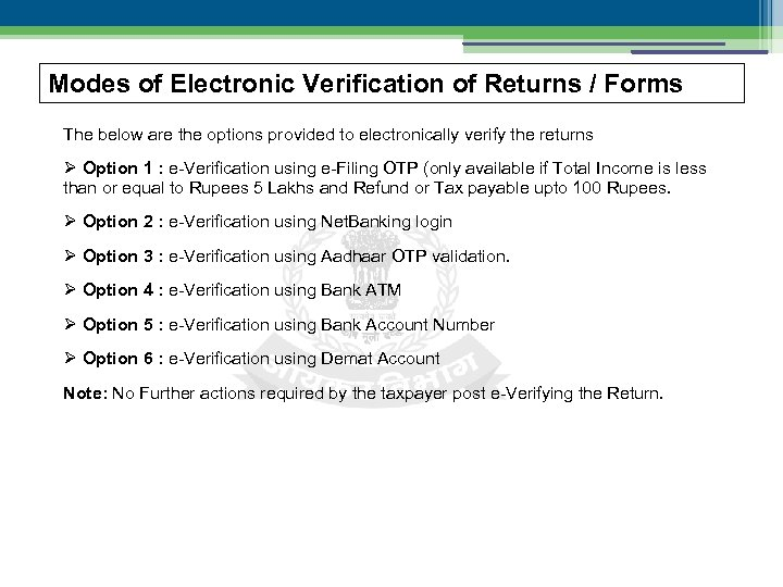 Modes of Electronic Verification of Returns / Forms The below are the options provided
