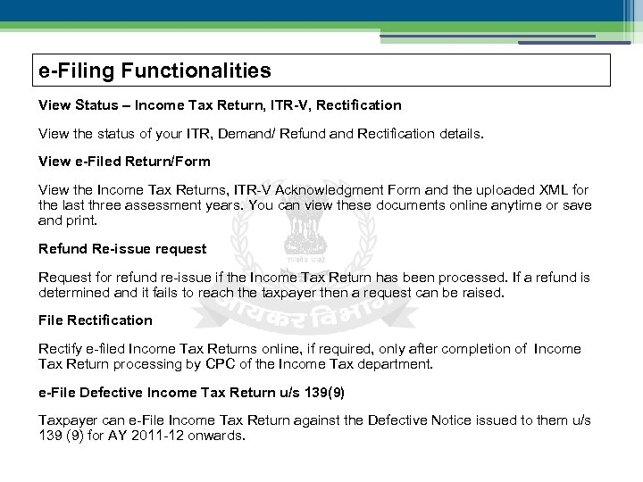 e-Filing Functionalities View Status – Income Tax Return, ITR-V, Rectification View the status of