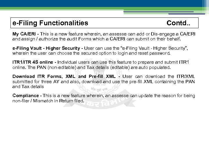 e-Filing Functionalities Contd. . My CA/ERI - This is a new feature wherein, an