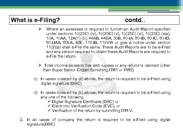 What is e-Filing? contd. . Where an assessee is required to furnish an Audit