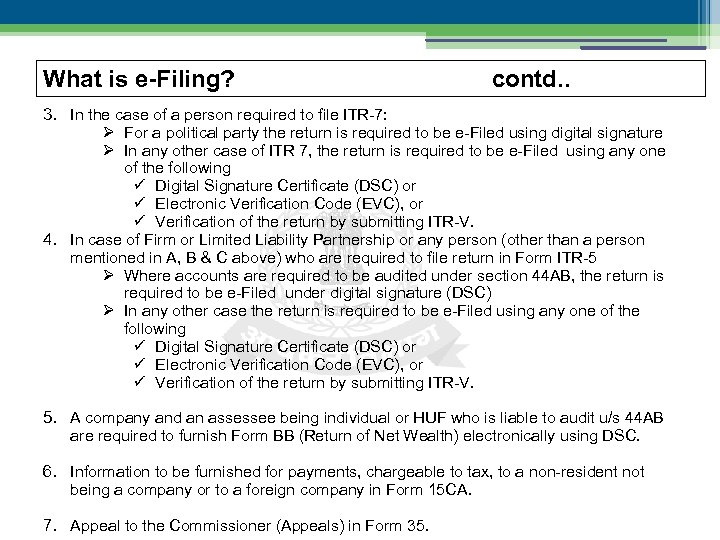 What is e-Filing? contd. . 3. In the case of a person required to