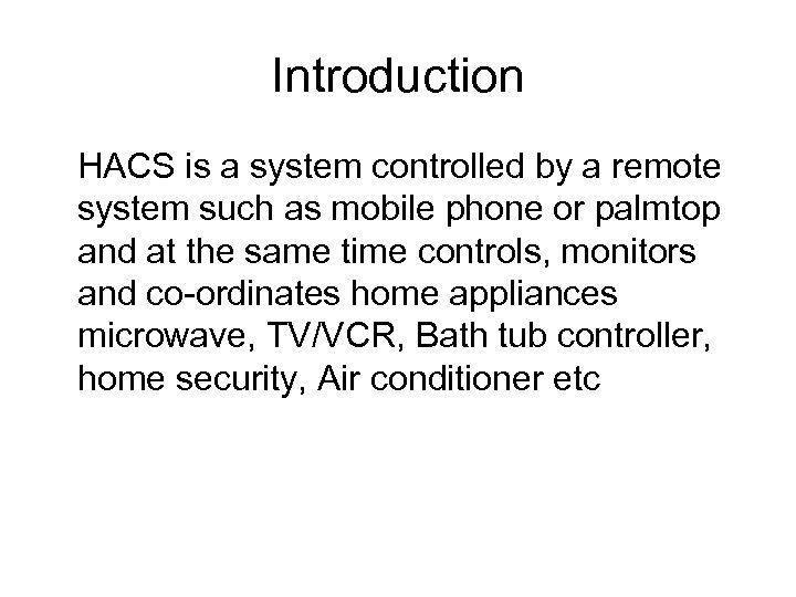 Introduction HACS is a system controlled by a remote system such as mobile phone