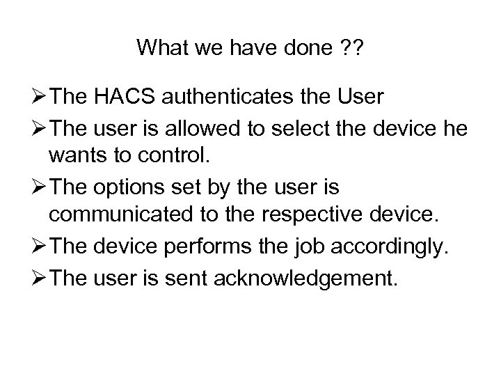 What we have done ? ? Ø The HACS authenticates the User Ø The