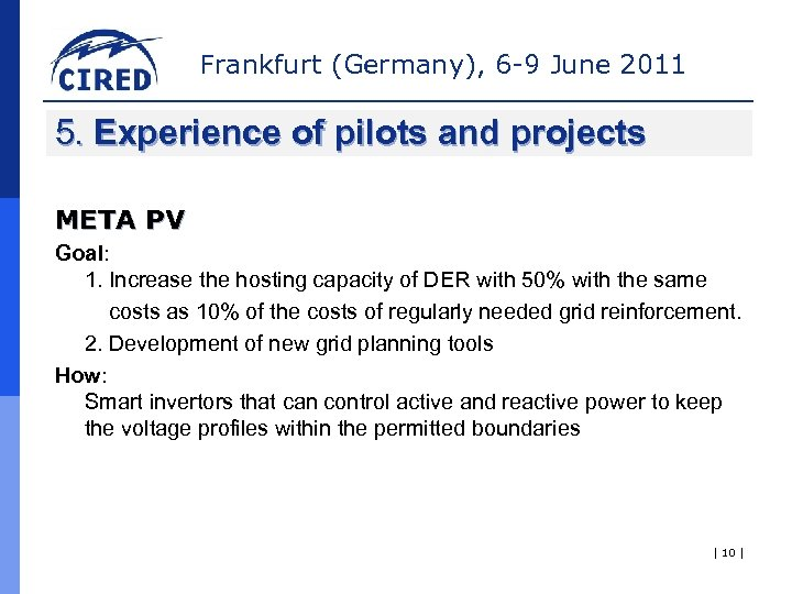 Frankfurt (Germany), 6 -9 June 2011 5. Experience of pilots and projects META PV