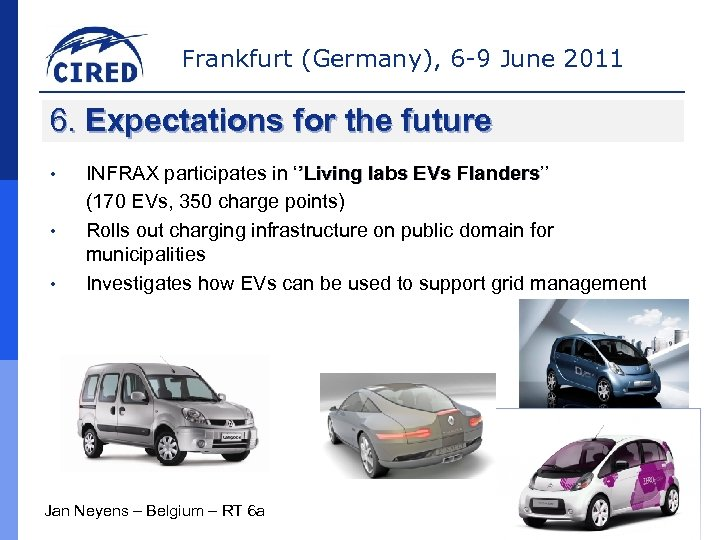 Frankfurt (Germany), 6 -9 June 2011 6. Expectations for the future • • •