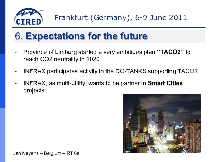 Frankfurt (Germany), 6 -9 June 2011 6. Expectations for the future • Province of
