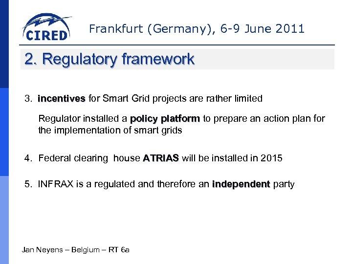 Frankfurt (Germany), 6 -9 June 2011 2. Regulatory framework 3. incentives for Smart Grid