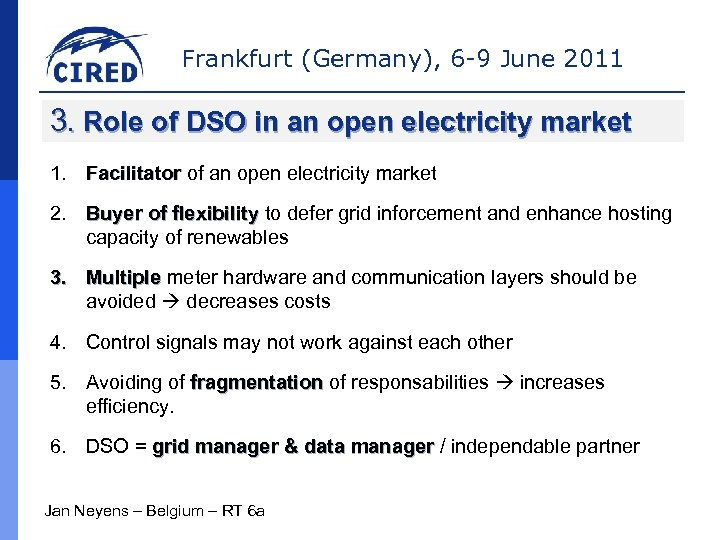 Frankfurt (Germany), 6 -9 June 2011 3. Role of DSO in an open electricity