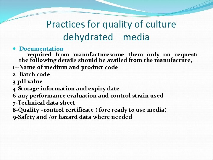 Practices for quality of culture dehydrated media Documentation required from manufacturesome them only on