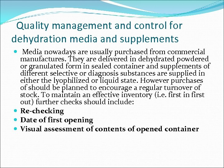 Quality management and control for dehydration media and supplements Media nowadays are usually purchased