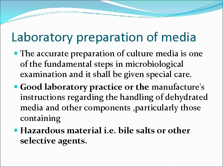 Laboratory preparation of media The accurate preparation of culture media is one of the