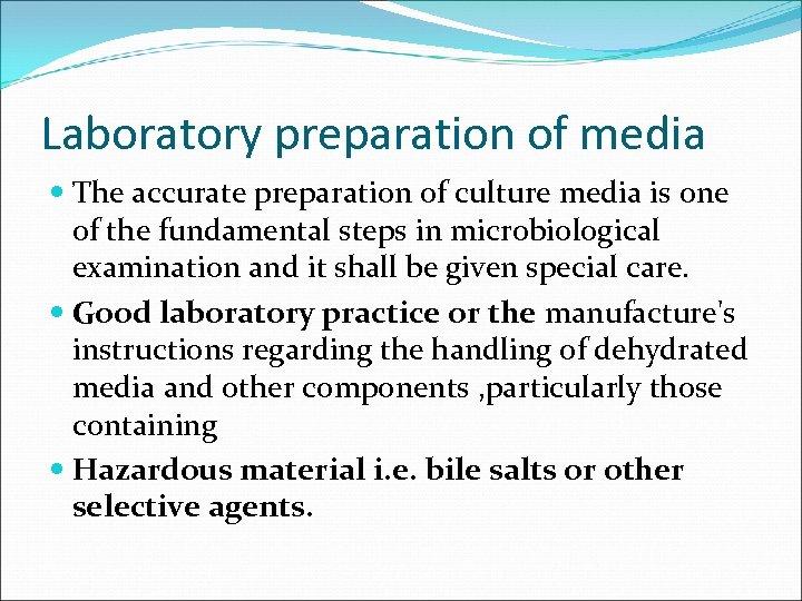 Laboratory preparation of media The accurate preparation of culture media is one of the