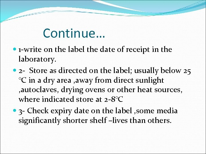 Continue… 1 -write on the label the date of receipt in the laboratory. 2