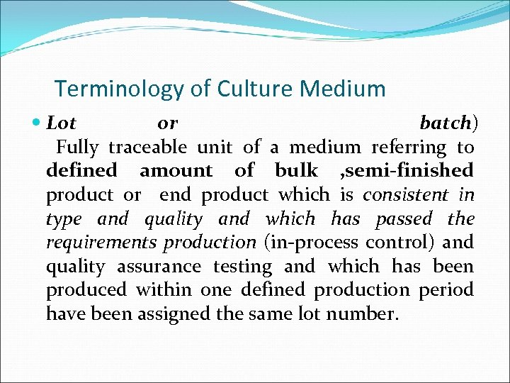 Terminology of Culture Medium Lot or batch) Fully traceable unit of a medium referring