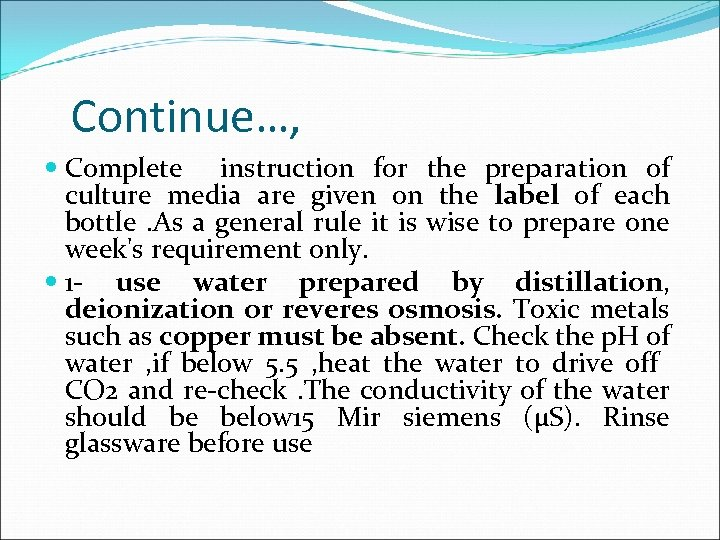 Continue…, Complete instruction for the preparation of culture media are given on the label