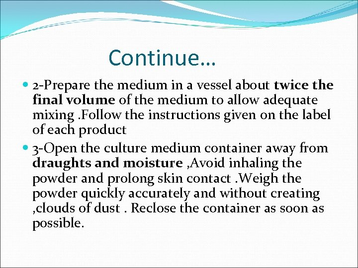 Continue… 2 -Prepare the medium in a vessel about twice the final volume of