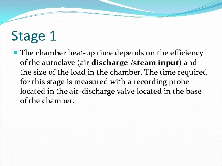 Stage 1 The chamber heat-up time depends on the efficiency of the autoclave (air