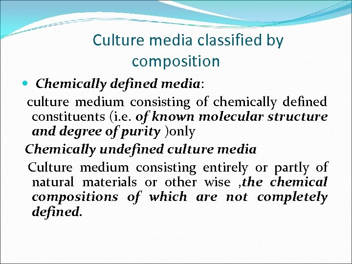 Culture media classified by composition Chemically defined media: culture medium consisting of chemically defined