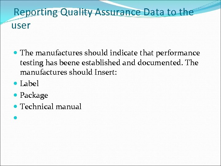 Reporting Quality Assurance Data to the user The manufactures should indicate that performance testing