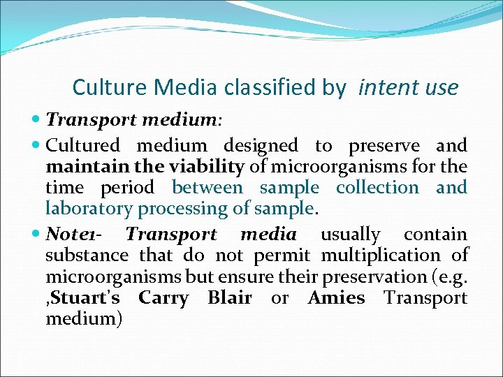 Culture Media classified by intent use Transport medium: Cultured medium designed to preserve and