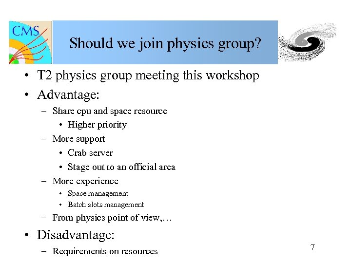 Should we join physics group? • T 2 physics group meeting this workshop •