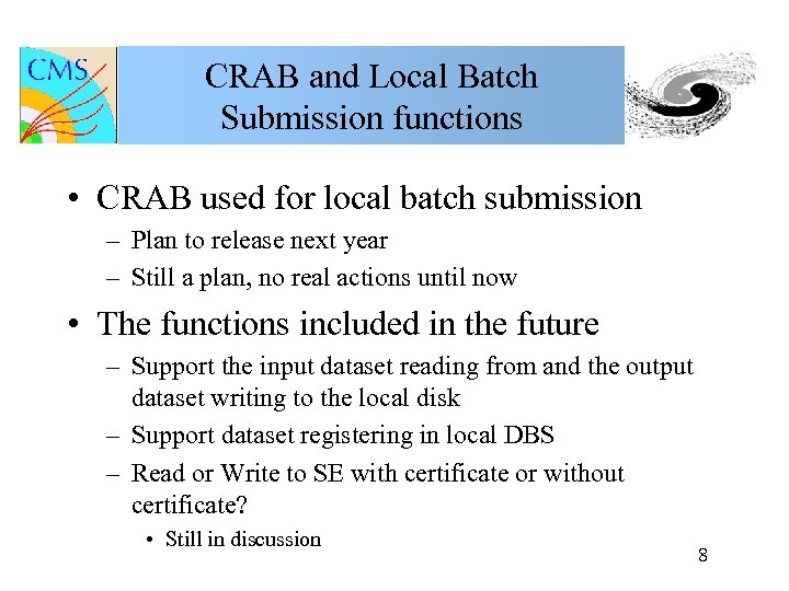CRAB and Local Batch Submission functions • CRAB used for local batch submission –