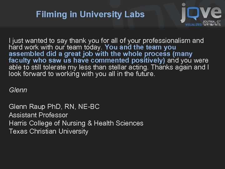 Filming in University Labs I just wanted to say thank you for all of
