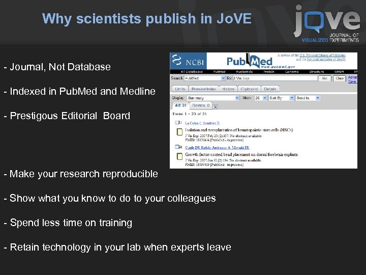 Why scientists publish in Jo. VE - Journal, Not Database - Indexed in Pub.