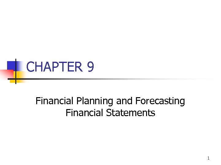 CHAPTER 9 Financial Planning and Forecasting Financial Statements 1