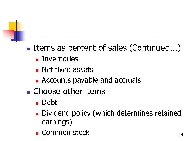 n Items as percent of sales (Continued. . . ) n n Inventories Net