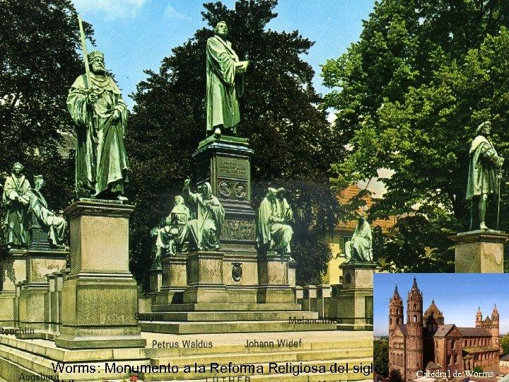 Worms: Monumento a la Reforma Religiosa del siglo Catedral de Worms