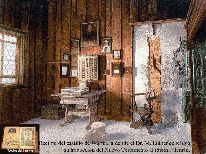 Biblia de Luther Recinto del castillo de Wartburg donde el Dr. M. Luther concluyó