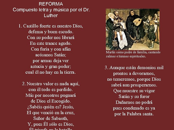 REFORMA Compuesto letra y música por el Dr. Luther 1. Castillo fuerte es nuestro