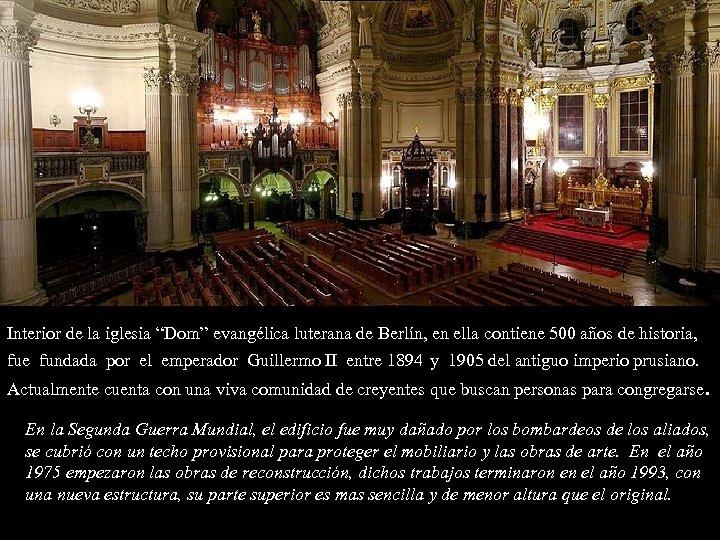 """Interior de la iglesia """"Dom"""" evangélica luterana de Berlín, en ella contiene 500 años"""